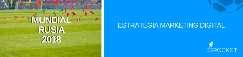 estrategia de marketing digital para el mundial 2018